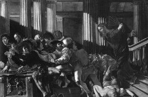 """Cristo expulsando a los mercaderes del Templo, pintura de Cecco del Caravaggio. Jesús, exclama a viva voz: """"no conviertan mi casa en una cueva de ladrones"""". Foto de Dominio público."""